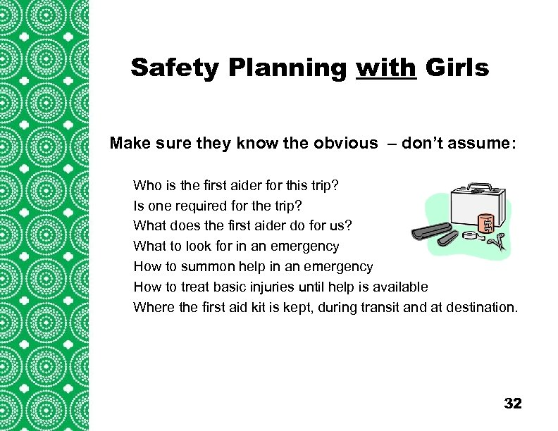 Safety Planning with Girls Introduction (cont'd) Make sure they know the obvious – don't