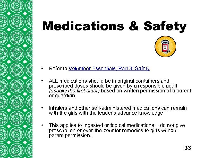 Medications Introduction& Safety (cont'd) Troops/Groups are also encouraged to explore the travel opportunities outside