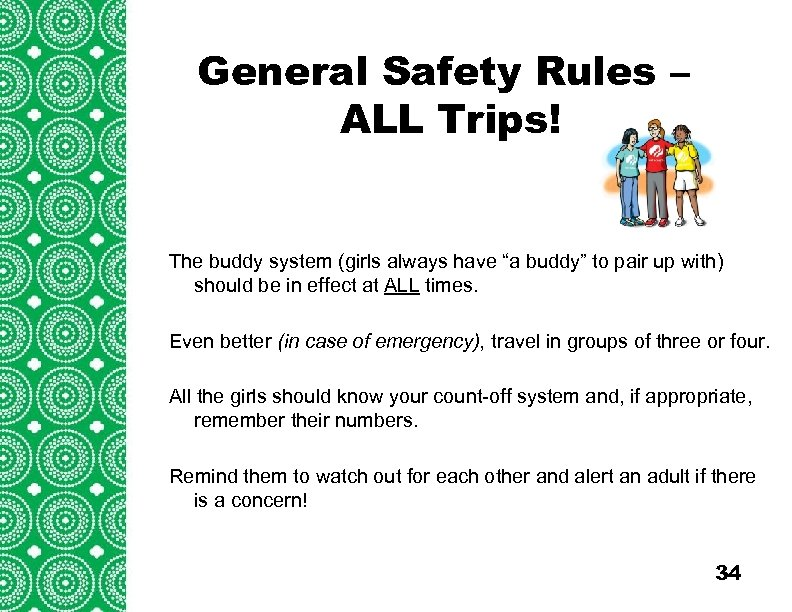 General Safety Rules – Introduction ALL Trips! (cont'd) Troops/Groups are also encouraged to explore