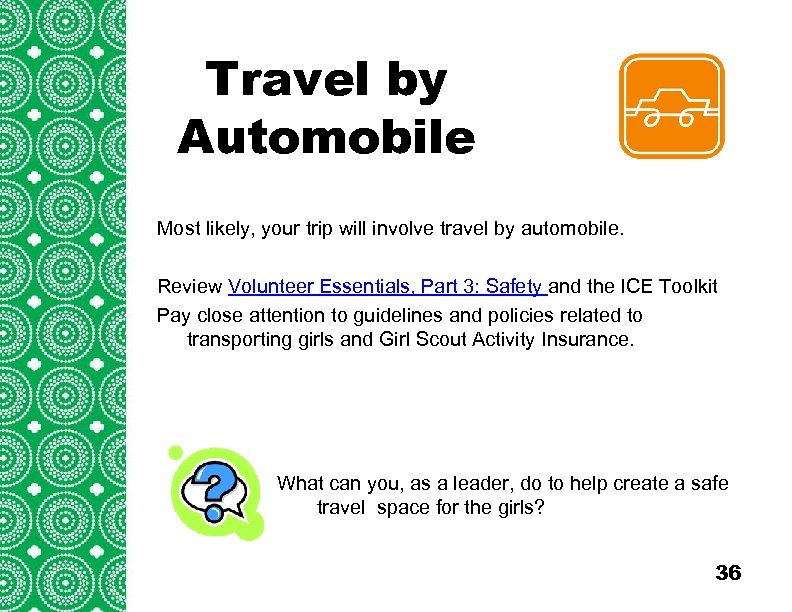 Travel by Introduction Automobile (cont'd) Troops/Groups are also encouraged to explore Most likely, your