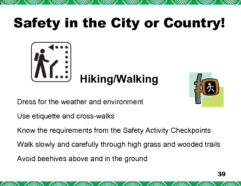 Safety in the City or Country! Hiking/Walking Dress for the weather and environment Use