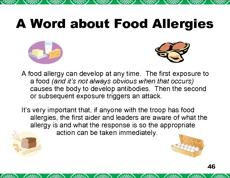A Word about Food Allergies A food allergy can develop at any time. The