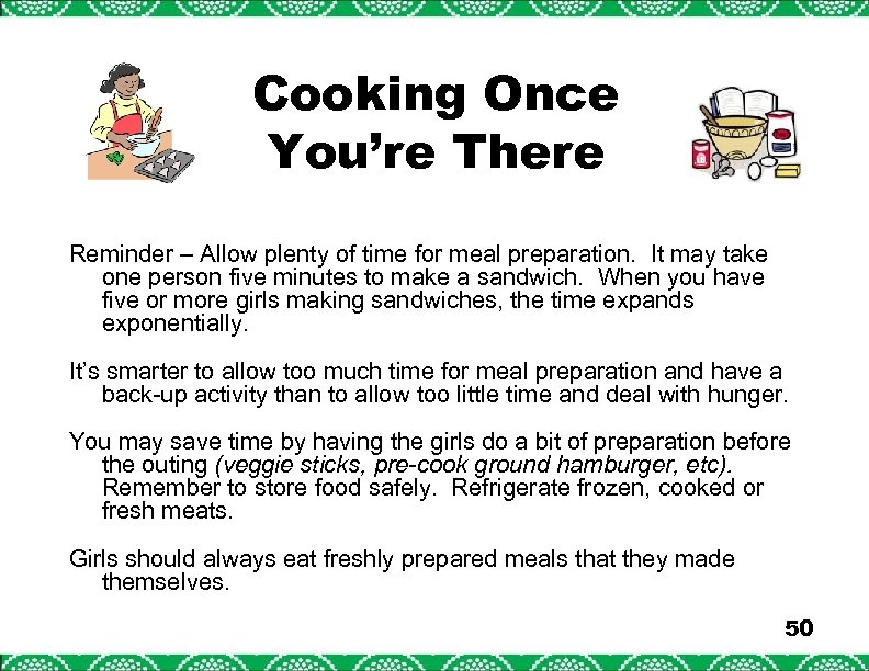 Cooking Once You're There Reminder – Allow plenty of time for meal preparation. It