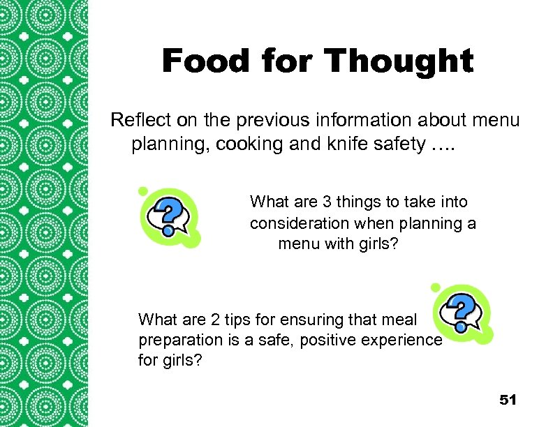Food for Thought Introduction Reflect on the previous information about menu (cont'd) planning, cooking