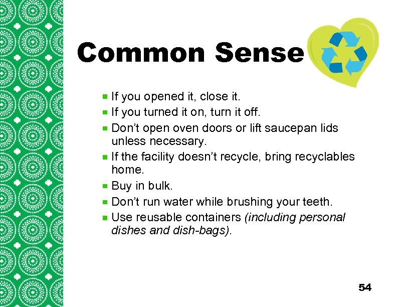 Common Sense Introduction (cont'd) If you opened it, close it. Troops/Groups are also encouraged