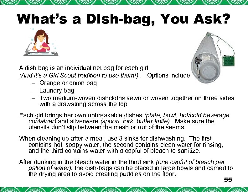 What's a Dish-bag, You Ask? A dish bag is an individual net bag for