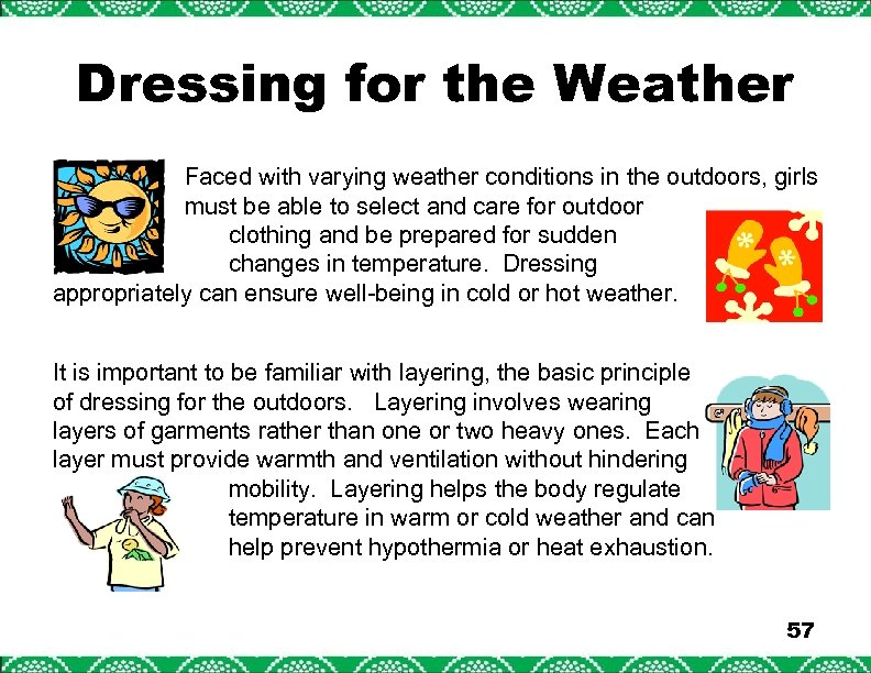 Dressing for the Weather Faced with varying weather conditions in the outdoors, girls must