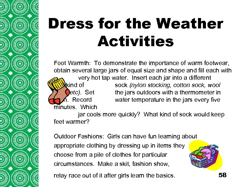 Dress for the Weather Introduction Activities (cont'd) Foot Warmth: To demonstrate the importance of
