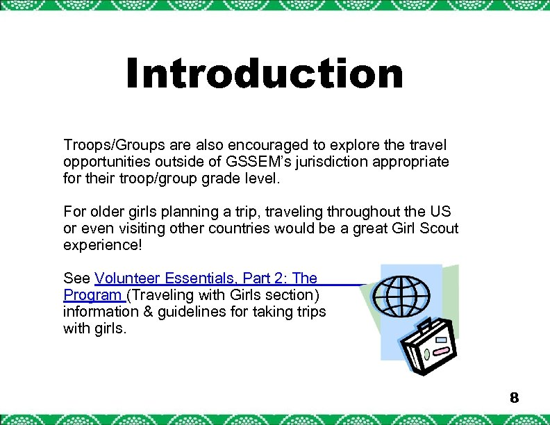 Introduction Troops/Groups are also encouraged to explore the travel opportunities outside of GSSEM's jurisdiction