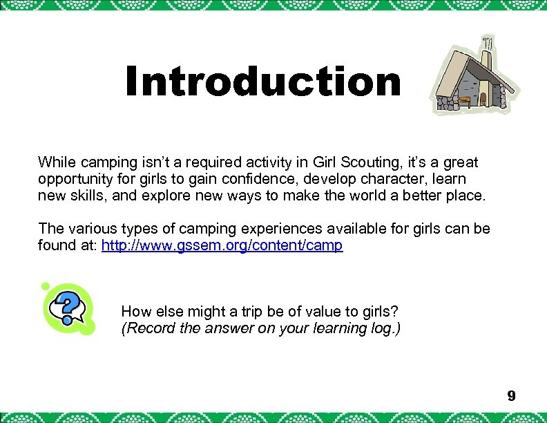 Introduction While camping isn't a required activity in Girl Scouting, it's a great opportunity