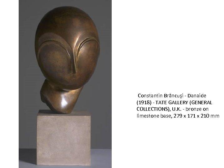 Constantin Brâncuşi - Danaide (1918) - TATE GALLERY (GENERAL COLLECTIONS), U. K. -