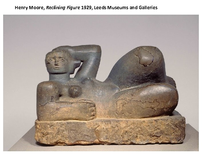 Henry Moore, Reclining Figure 1929, Leeds Museums and Galleries