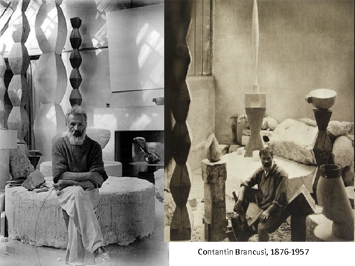 Contantin Brancusi, 1876 -1957