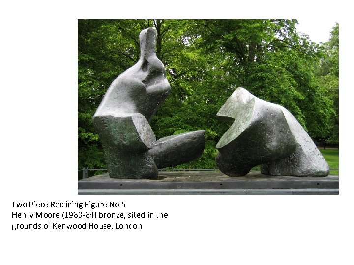 Two Piece Reclining Figure No 5 Henry Moore (1963 -64) bronze, sited in the