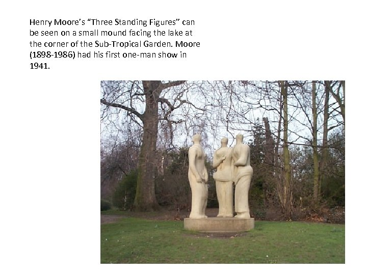 """Henry Moore's """"Three Standing Figures"""" can be seen on a small mound facing the"""