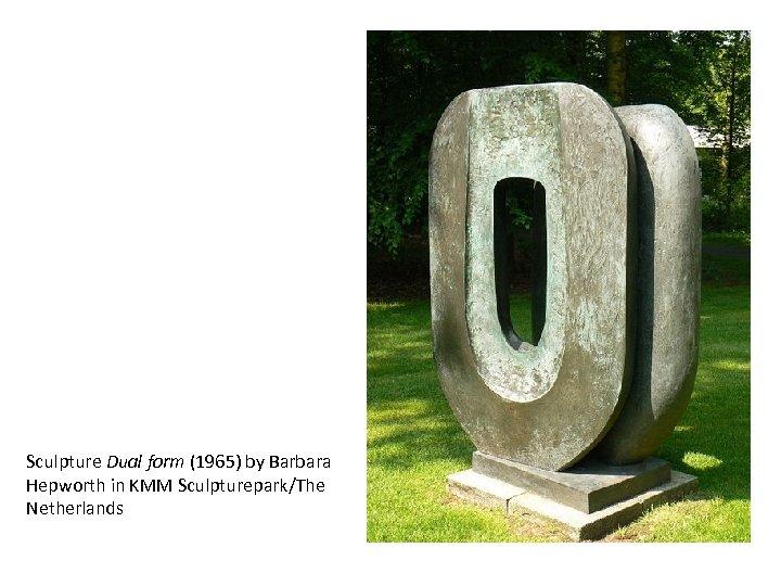 Sculpture Dual form (1965) by Barbara Hepworth in KMM Sculpturepark/The Netherlands