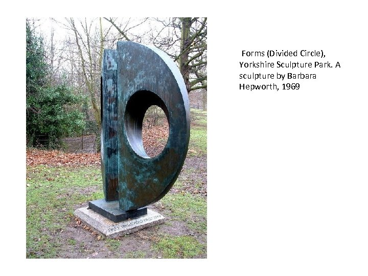 Forms (Divided Circle), Yorkshire Sculpture Park. A sculpture by Barbara Hepworth, 1969