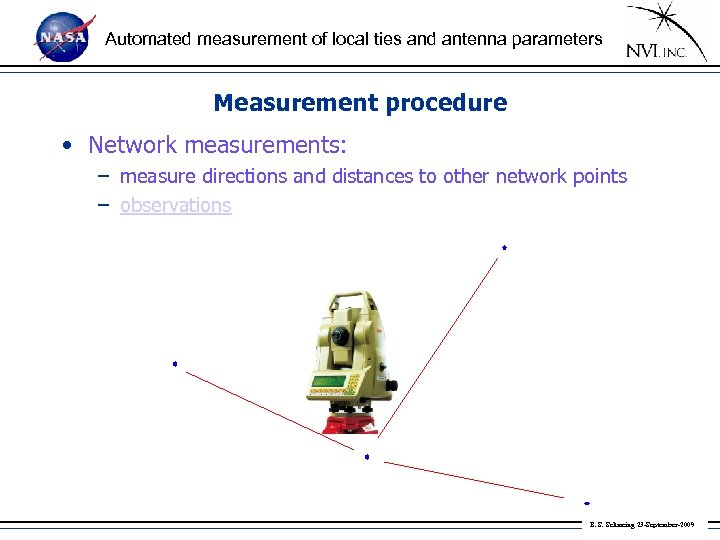 Automated measurement of local ties and antenna parameters Measurement procedure • Network measurements: –