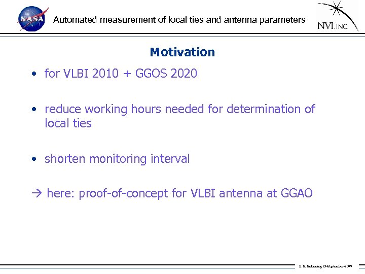 Automated measurement of local ties and antenna parameters Motivation • for VLBI 2010 +