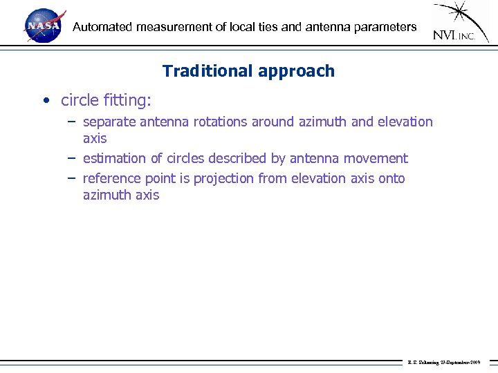 Automated measurement of local ties and antenna parameters Traditional approach • circle fitting: –