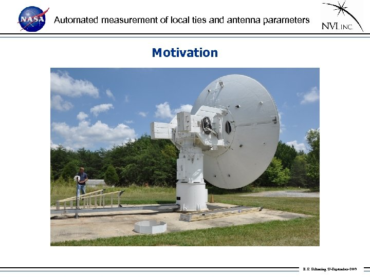 Automated measurement of local ties and antenna parameters Motivation B. S. Schmeing 23 -September-2009