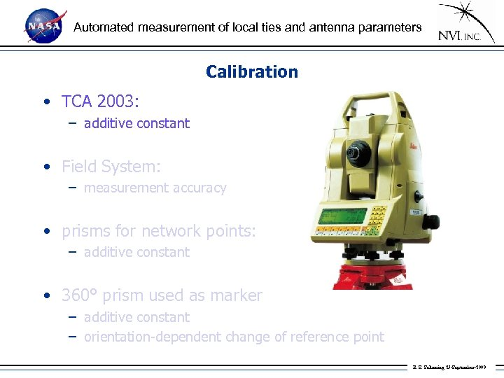 Automated measurement of local ties and antenna parameters Calibration • TCA 2003: – additive