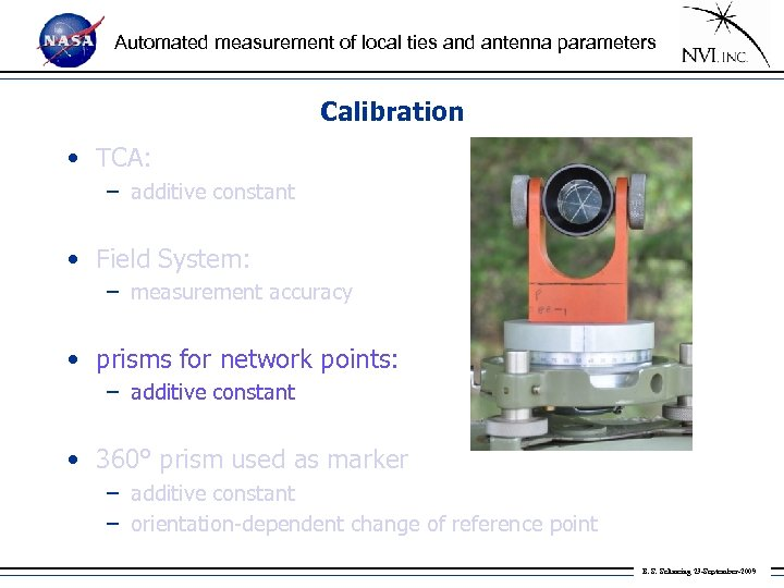 Automated measurement of local ties and antenna parameters Calibration • TCA: – additive constant