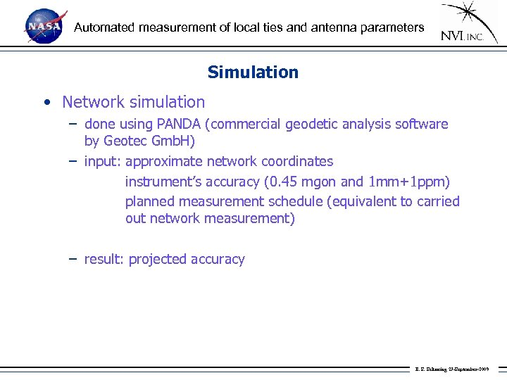 Automated measurement of local ties and antenna parameters Simulation • Network simulation – done