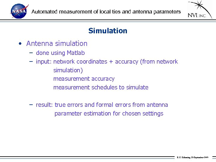 Automated measurement of local ties and antenna parameters Simulation • Antenna simulation – done