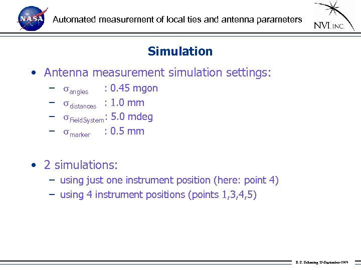 Automated measurement of local ties and antenna parameters Simulation • Antenna measurement simulation settings: