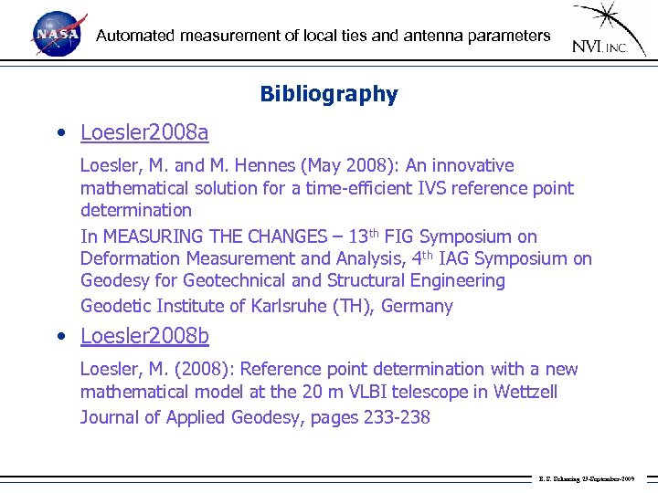 Automated measurement of local ties and antenna parameters Bibliography • Loesler 2008 a Loesler,
