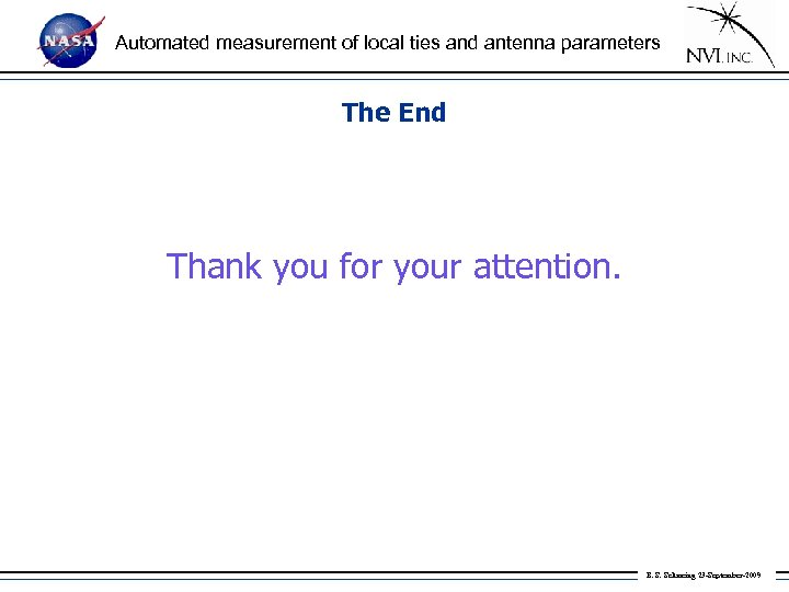 Automated measurement of local ties and antenna parameters The End Thank you for your