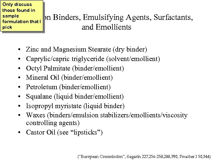 Only discuss those found in sample formulation that I pick Common Binders, Emulsifying Agents,