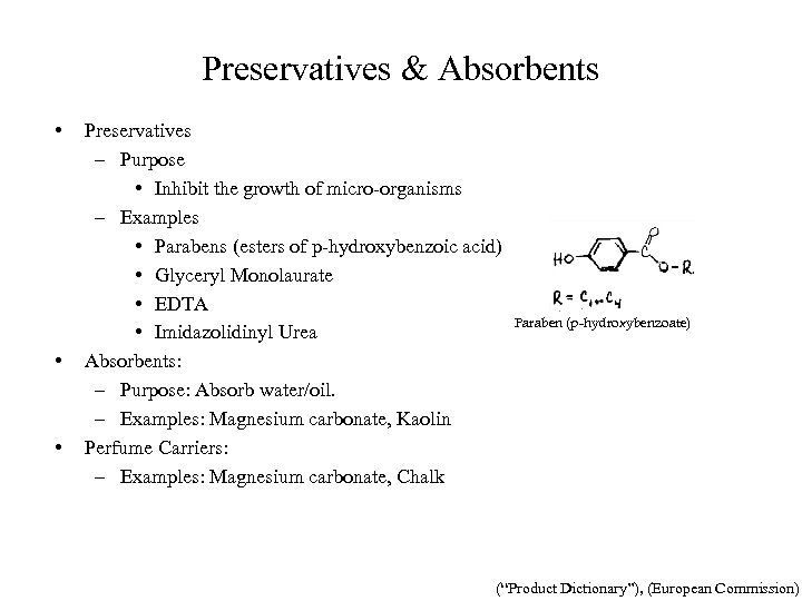 Preservatives & Absorbents • • • Preservatives – Purpose • Inhibit the growth of