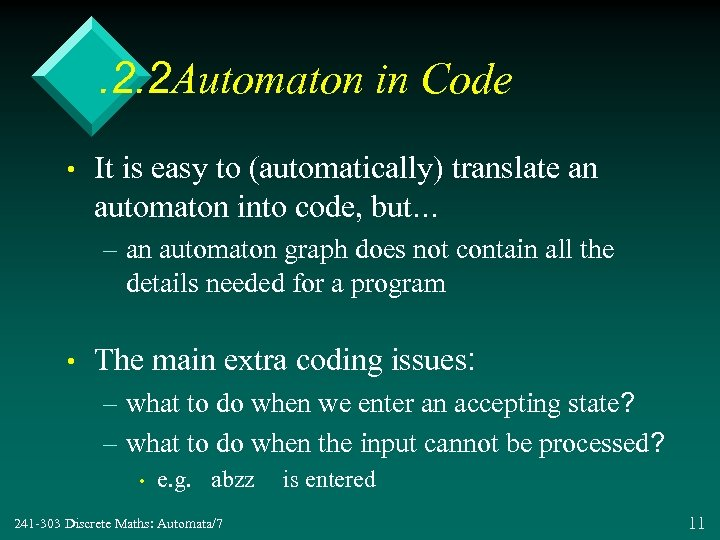 . 2. 2 Automaton in Code • It is easy to (automatically) translate an