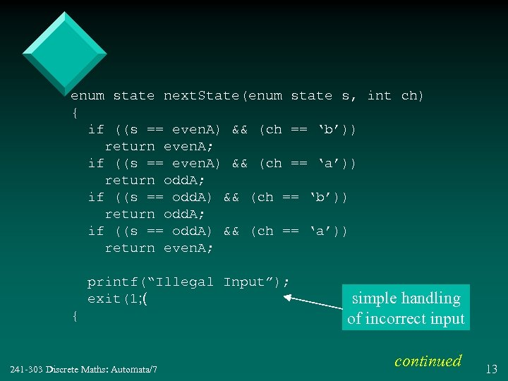 enum state next. State(enum state s, int ch) { if ((s == even. A)