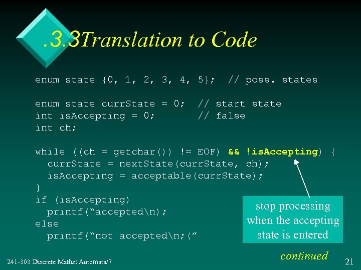 . 3. 3 Translation to Code enum state {0, 1, 2, 3, 4, 5};