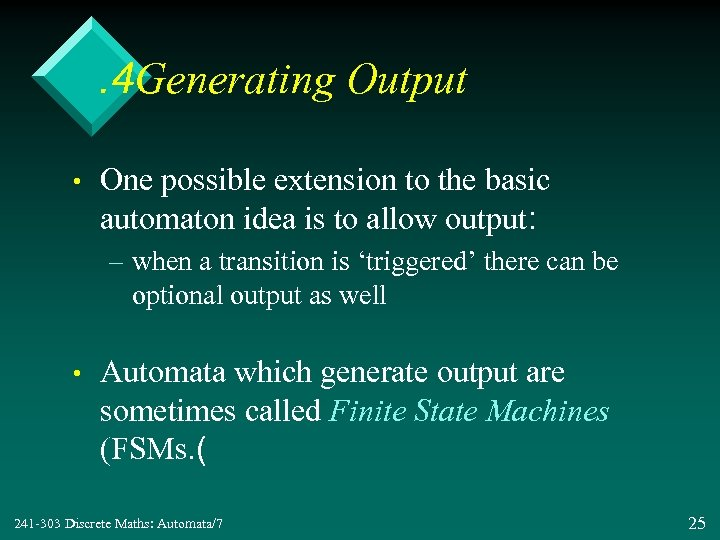 . 4 Generating Output • One possible extension to the basic automaton idea is