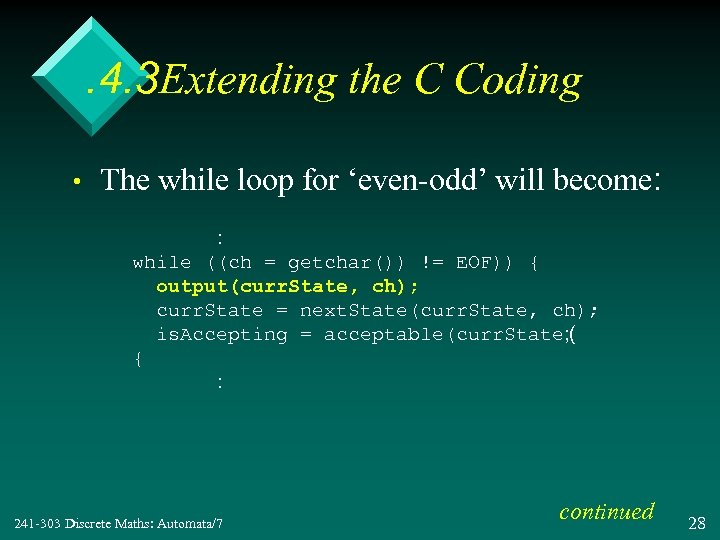 . 4. 3 Extending the C Coding • The while loop for 'even-odd' will