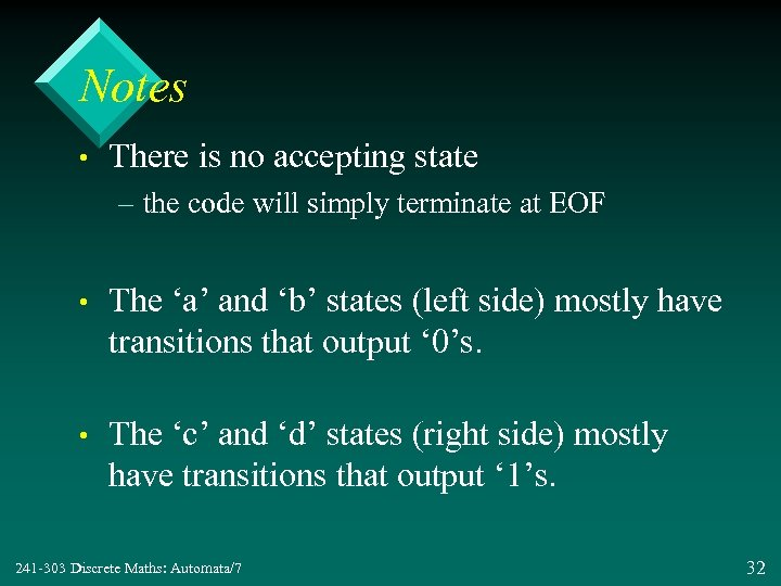 Notes • There is no accepting state – the code will simply terminate at