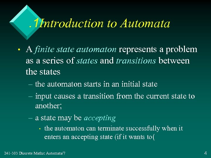 . 1 Introduction to Automata • A finite state automaton represents a problem as