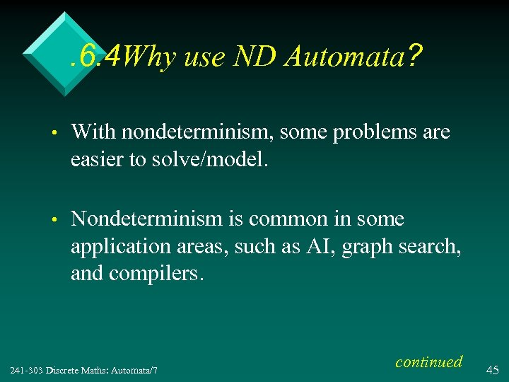 . 6. 4 Why use ND Automata? • With nondeterminism, some problems are easier
