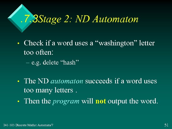 . 7. 3 Stage 2: ND Automaton • Check if a word uses a
