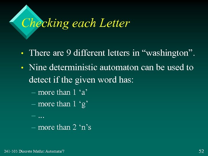 "Checking each Letter • There are 9 different letters in ""washington"". • Nine deterministic"