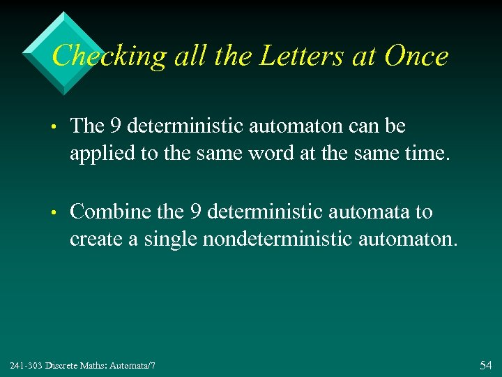Checking all the Letters at Once • The 9 deterministic automaton can be applied