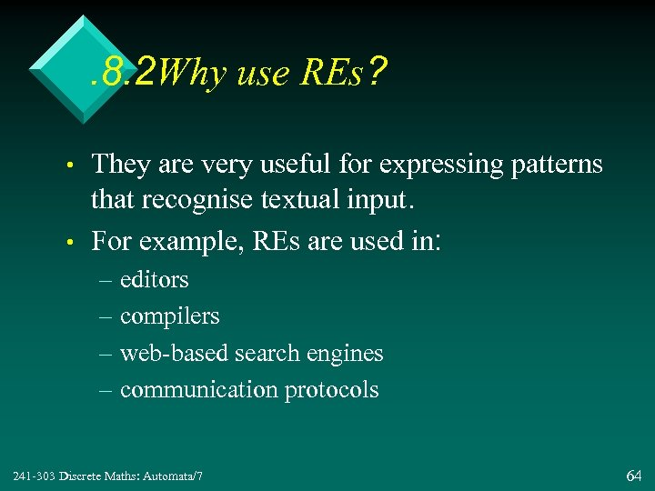 . 8. 2 Why use REs? • • They are very useful for expressing