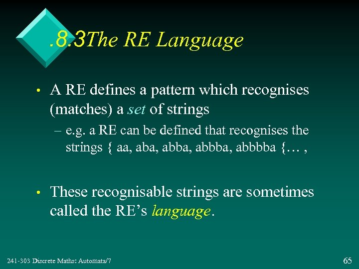 . 8. 3 The RE Language • A RE defines a pattern which recognises