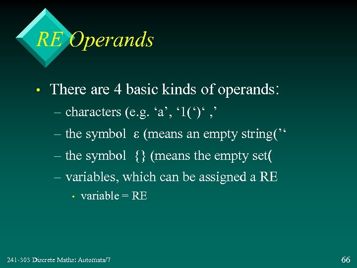 RE Operands • There are 4 basic kinds of operands: – characters (e. g.