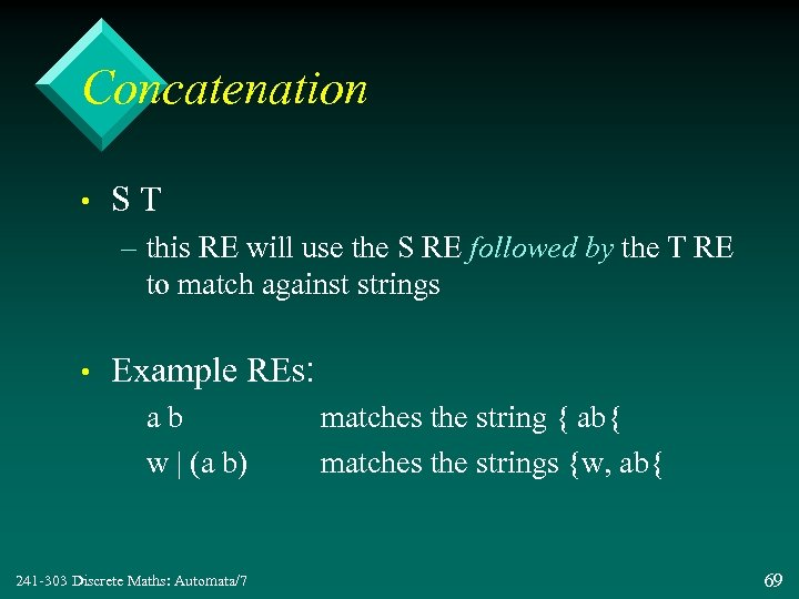 Concatenation • ST – this RE will use the S RE followed by the