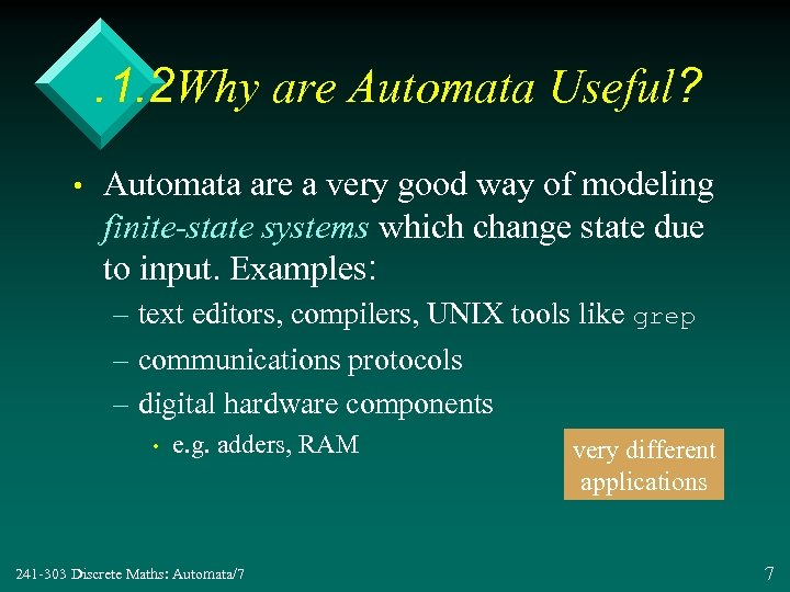 . 1. 2 Why are Automata Useful? • Automata are a very good way